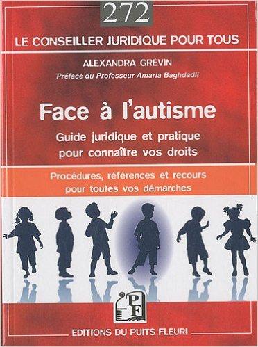 Couverture d'ouvrage: Face à l'autisme : guide juridique et pratique