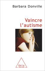 Couverture d'ouvrage: Vaincre l'autisme