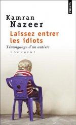 Couverture d'ouvrage: Laissez entrer les idiots - Témoignage d'un autiste