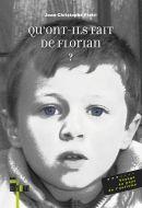 Couverture d'ouvrage: Qu'ont-ils fait de Florian ?