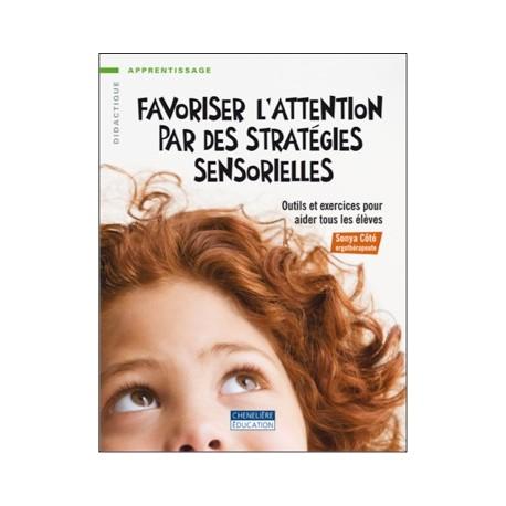 Couverture d'ouvrage: Favoriser l'attention par des pratiques sensorielles